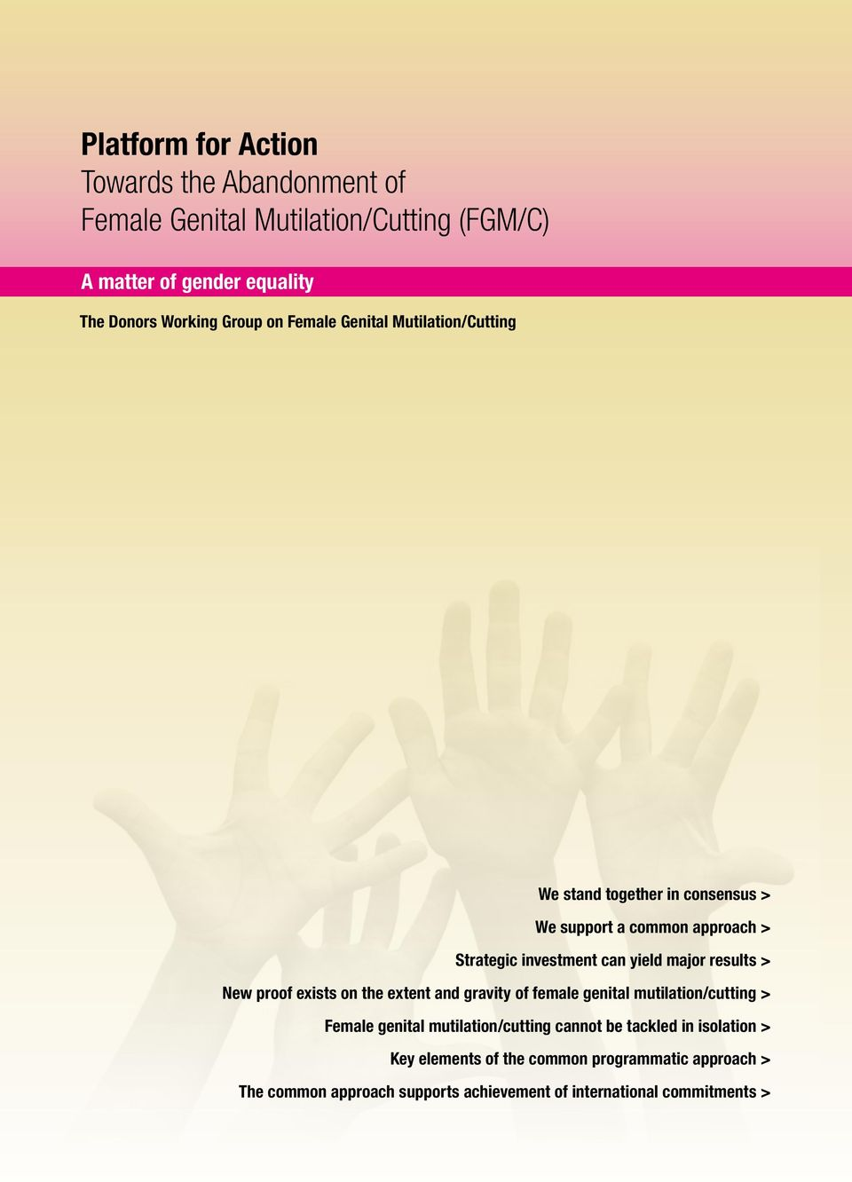 major results > New proof exists on the extent and gravity of female genital mutilation/cutting > Female genital mutilation/cutting cannot