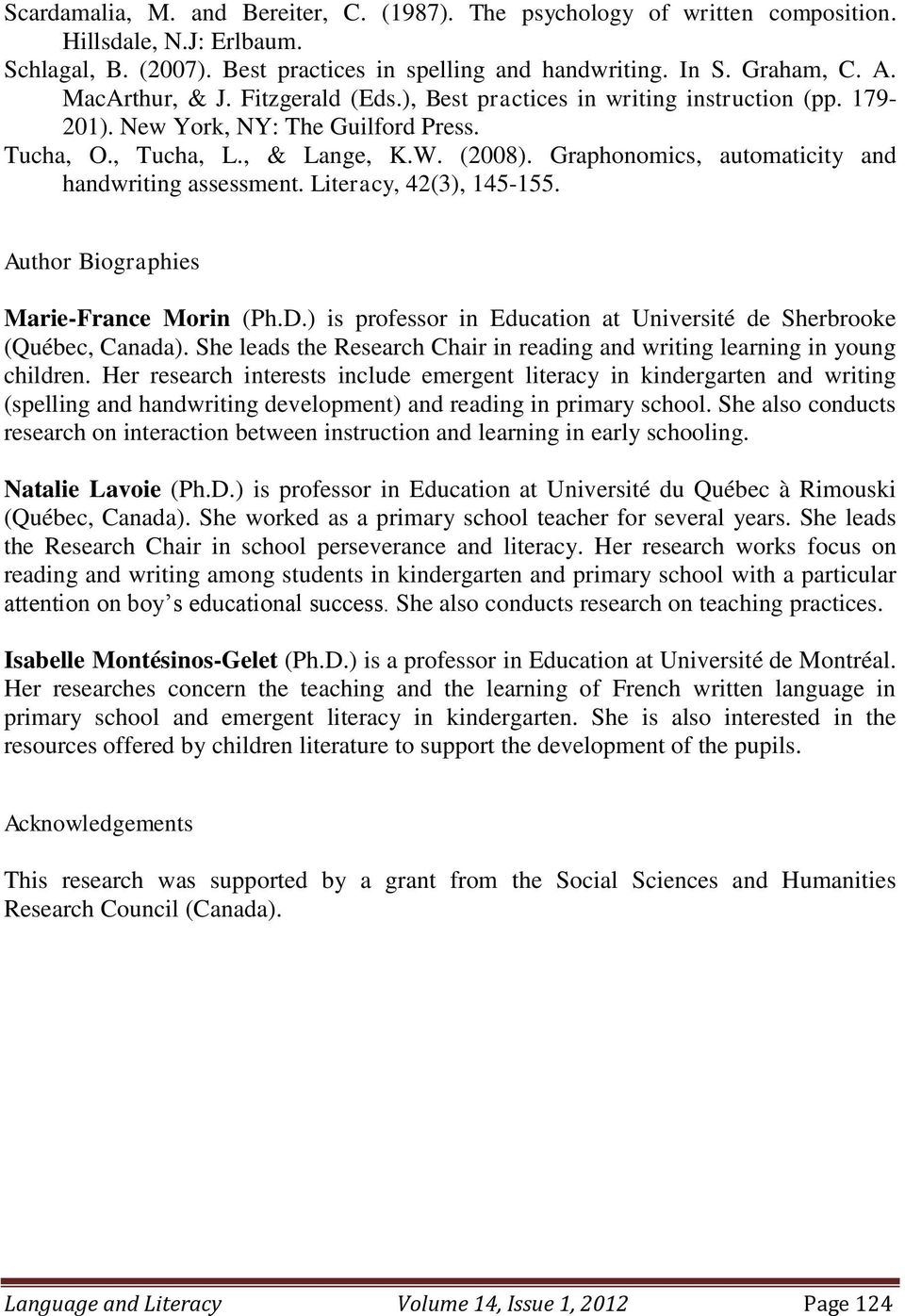 Graphonomics, automaticity and handwriting assessment. Literacy, 42(3), 145-155. Author Biographies Marie-France Morin (Ph.D.) is professor in Education at Université de Sherbrooke (Québec, Canada).