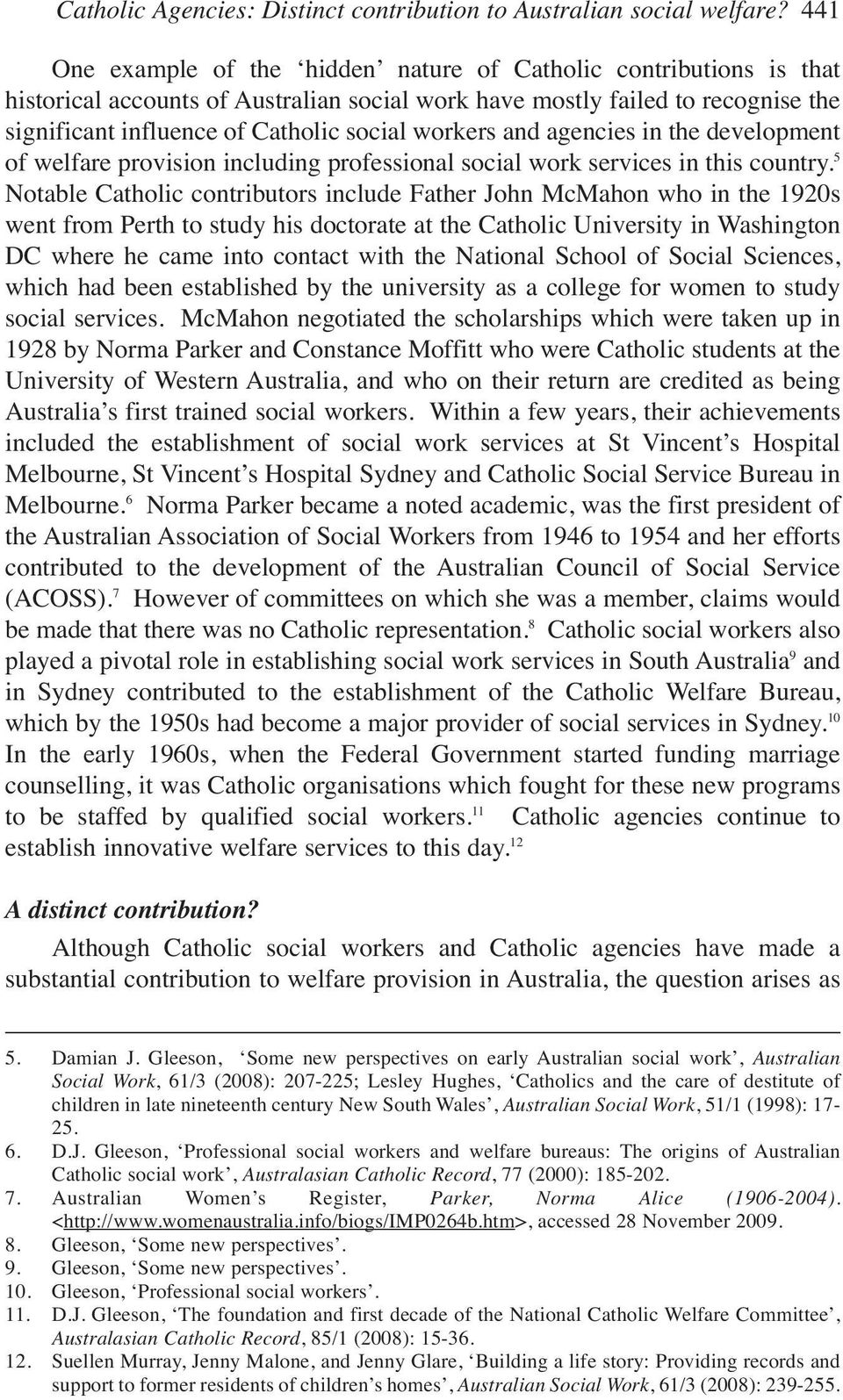workers and agencies in the development of welfare provision including professional social work services in this country.