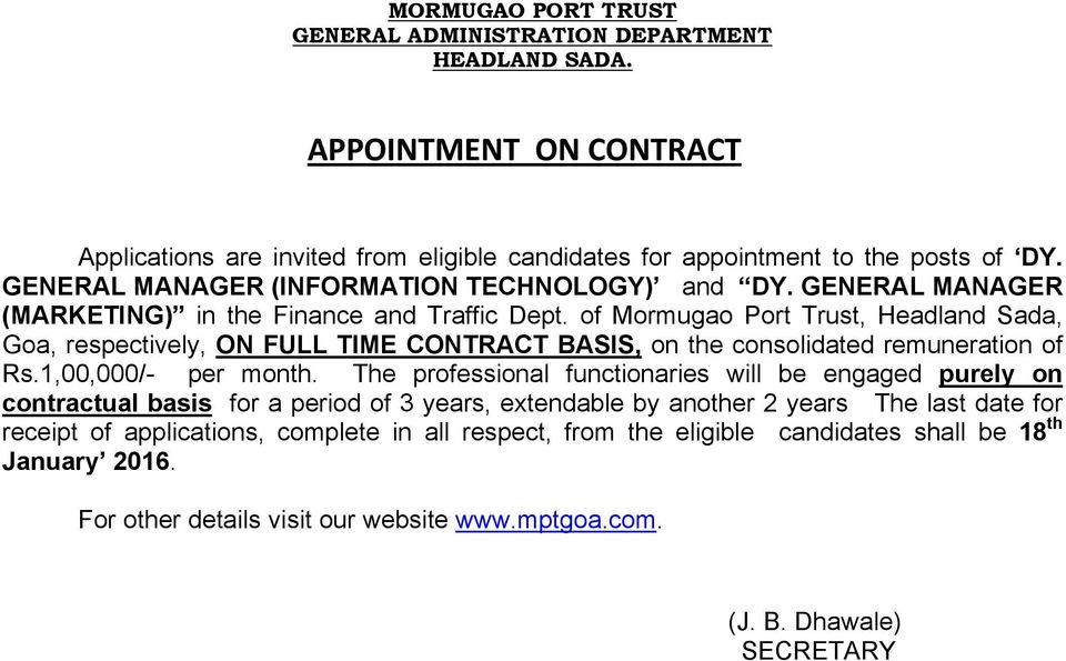 of Mormugao Port Trust, Headland Sada, Goa, respectively, ON FULL TIME CONTRACT BASIS, on the consolidated remuneration of Rs.1,00,000/- per month.