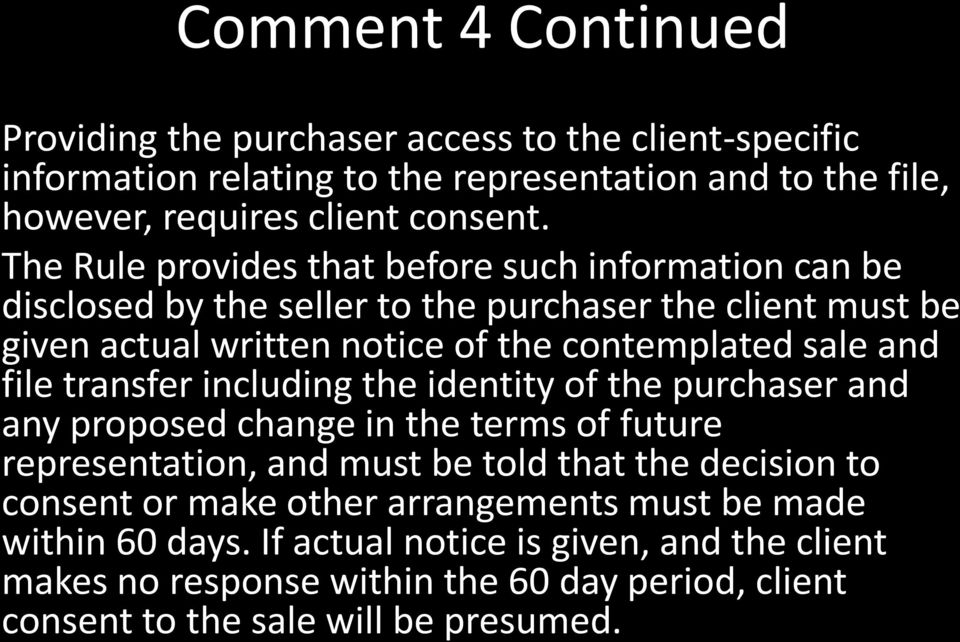 file transfer including the identity of the purchaser and any proposed change in the terms of future representation, and must be told that the decision to consent or make