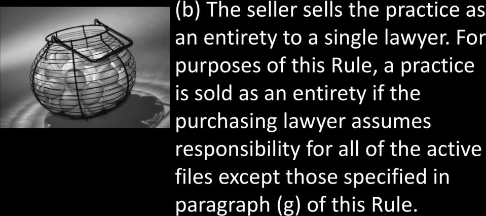 For purposes of this Rule, a practice is sold as an entirety if