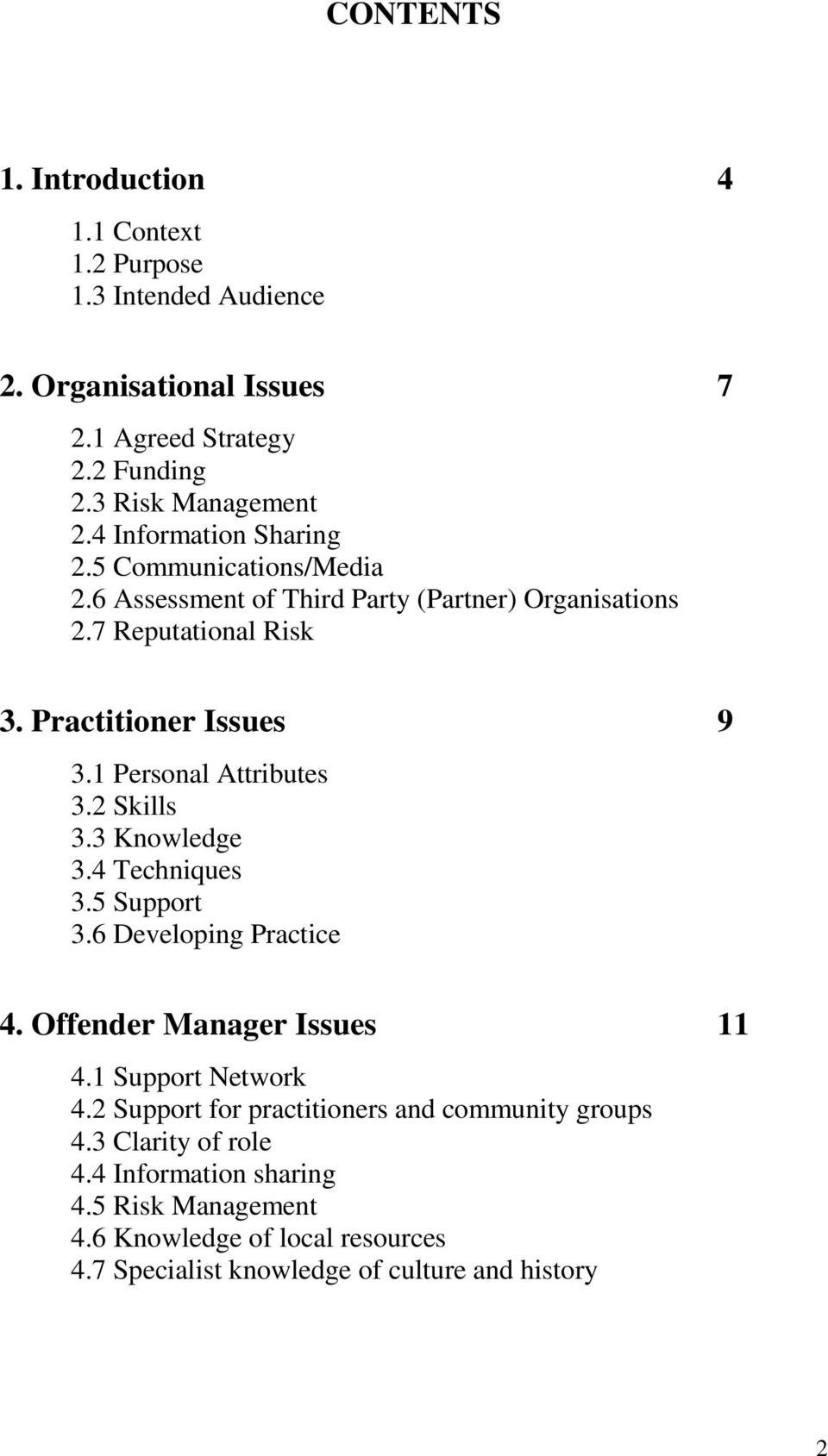 1 Personal Attributes 3.2 Skills 3.3 Knowledge 3.4 Techniques 3.5 Support 3.6 Developing Practice 4. Offender Manager Issues 11 4.1 Support Network 4.
