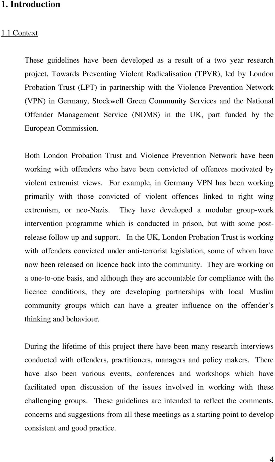 the Violence Prevention Network (VPN) in Germany, Stockwell Green Community Services and the National Offender Management Service (NOMS) in the UK, part funded by the European Commission.