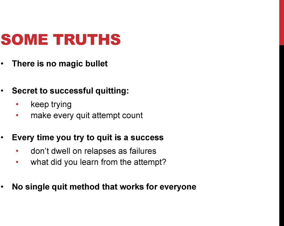 try to quit is a success don t dwell on relapses as failures what