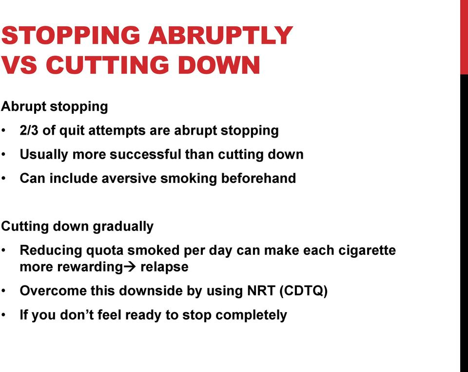 beforehand Cutting down gradually Reducing quota smoked per day can make each cigarette