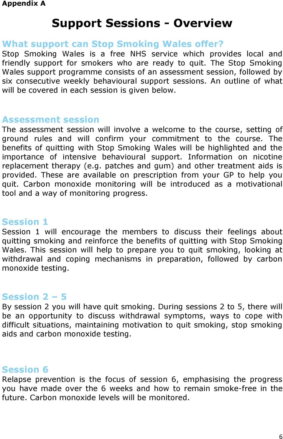 An outline of what will be covered in each session is given below.