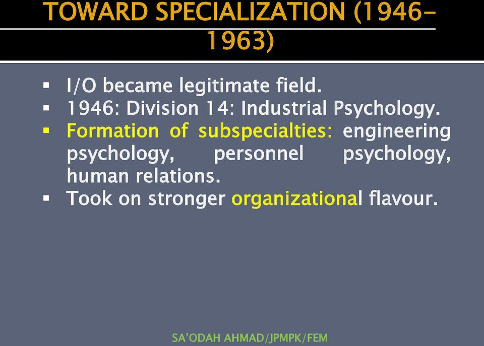 Formation of subspecialties: engineering psychology,