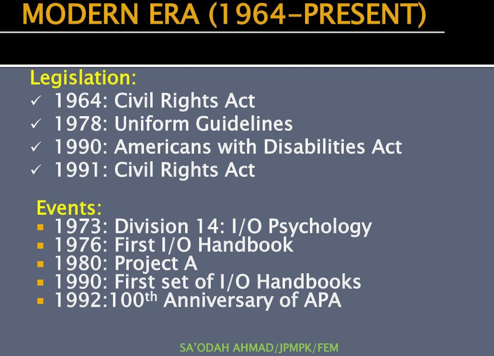 Rights Act Events: 1973: Division 14: I/O Psychology 1976: First I/O