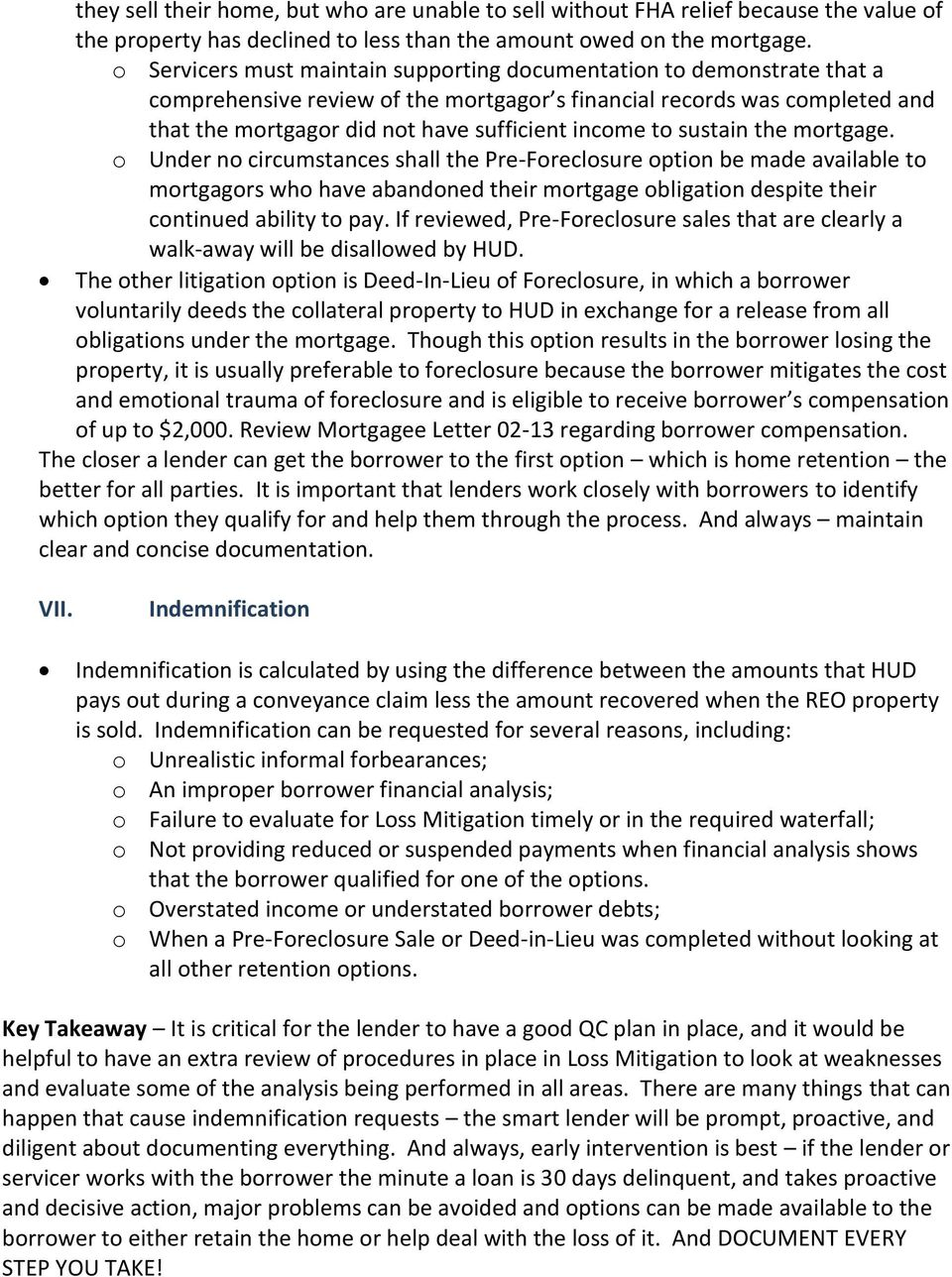 to sustain the mortgage. o Under no circumstances shall the Pre-Foreclosure option be made available to mortgagors who have abandoned their mortgage obligation despite their continued ability to pay.
