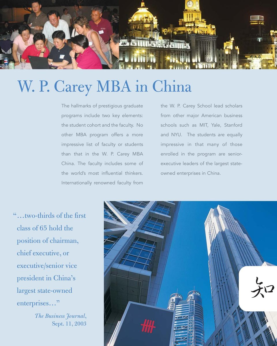 Carey MBA China. The faculty includes some of the world s most influential thinkers. the W. P.