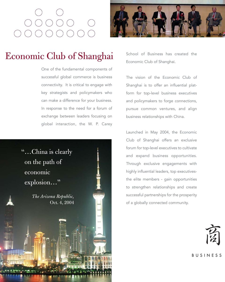In response to the need for a forum of exchange between leaders focusing on The vision of the Economic Club of Shanghai is to offer an influential platform for top-level business executives and