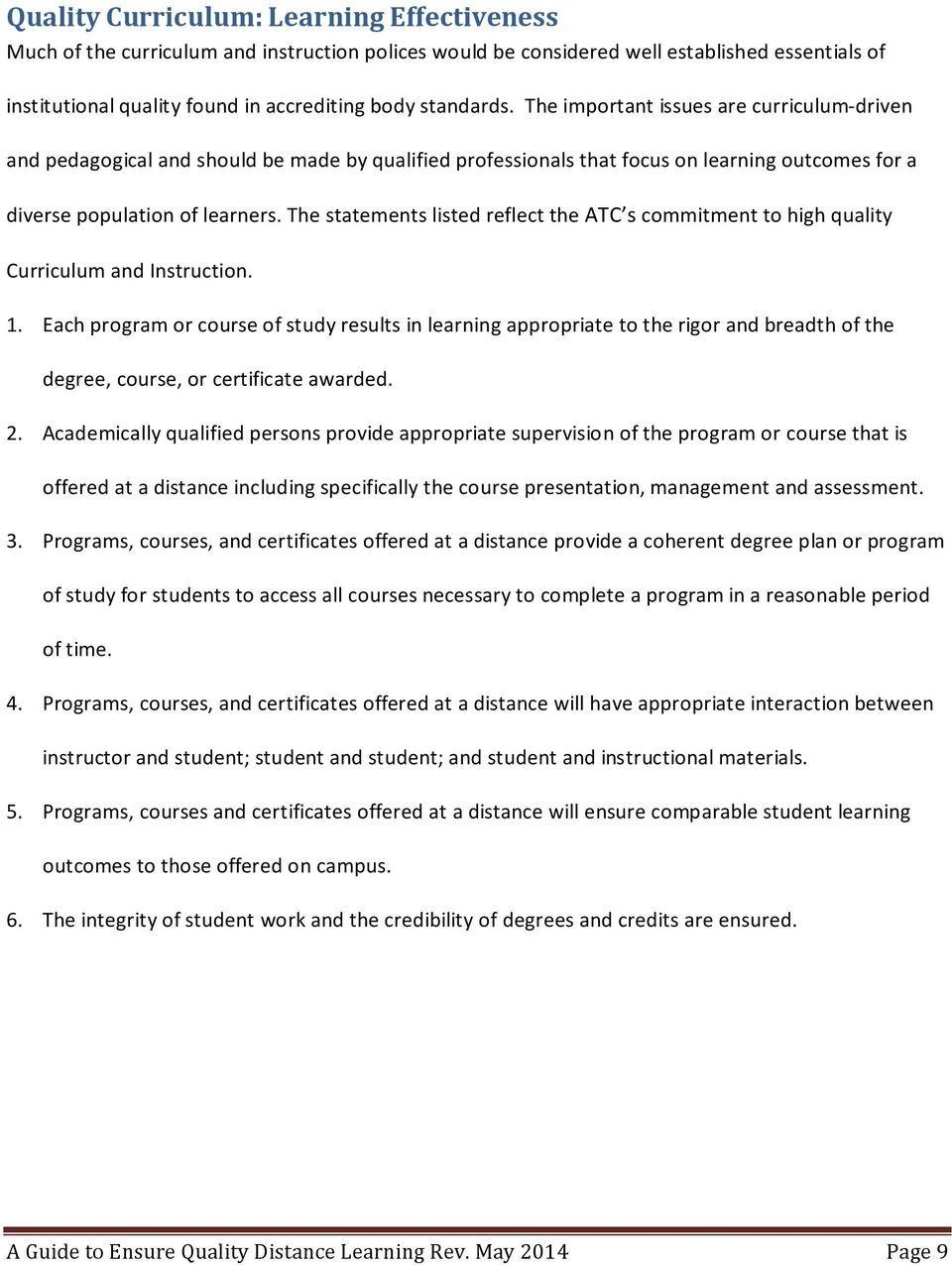 The statements listed reflect the ATC s commitment to high quality Curriculum and Instruction. 1.