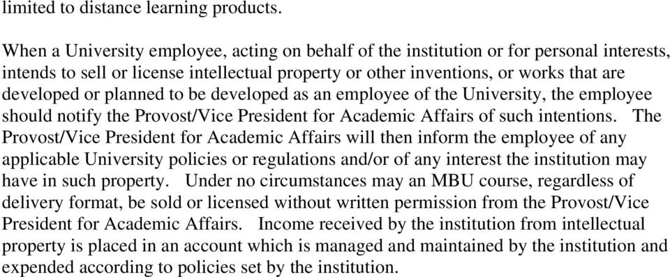 to be developed as an employee of the University, the employee should notify the Provost/Vice President for Academic Affairs of such intentions.