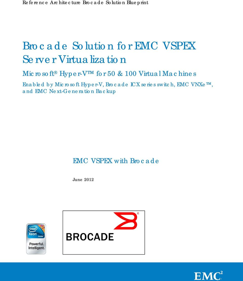 Machines Enabled by Microsoft Hyper-V, Brocade ICX series switch, EMC