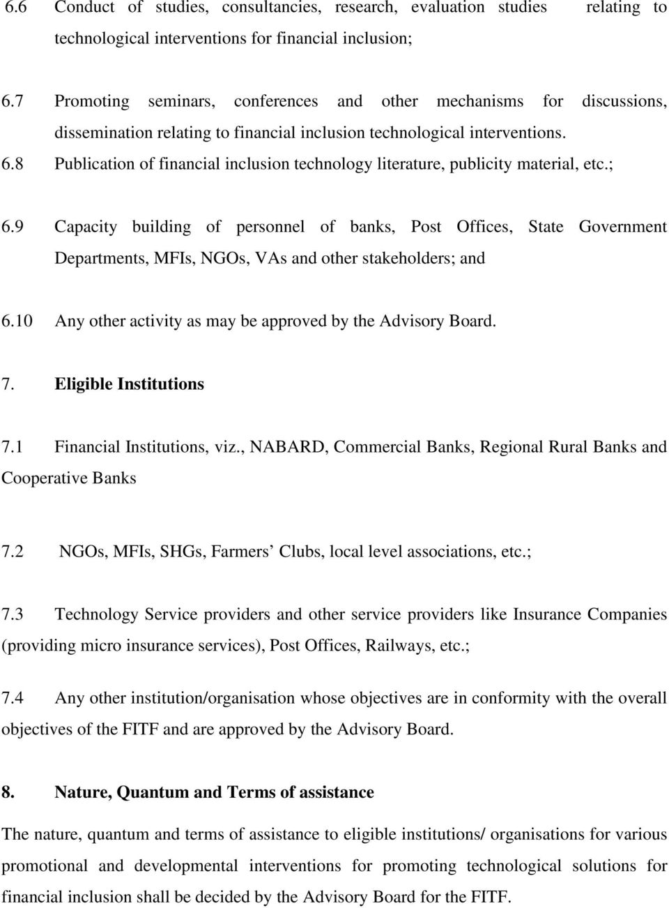 8 Publication of financial inclusion technology literature, publicity material, etc.; 6.