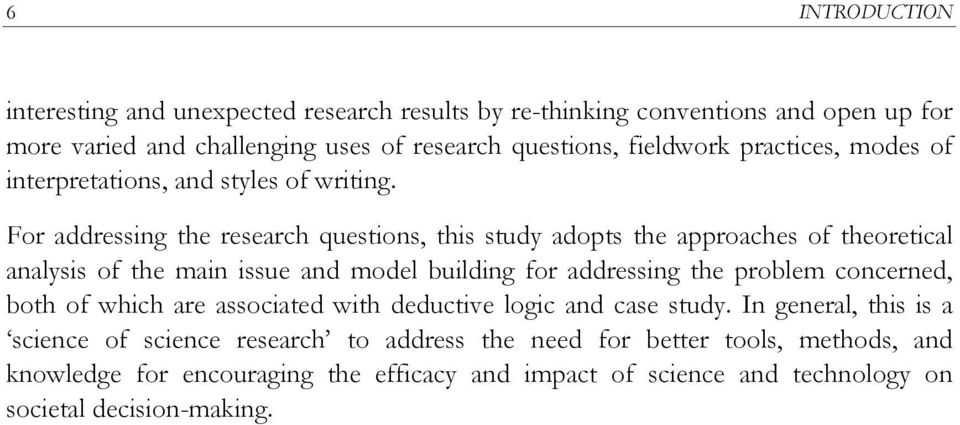 For addressing the research questions, this study adopts the approaches of theoretical analysis of the main issue and model building for addressing the problem