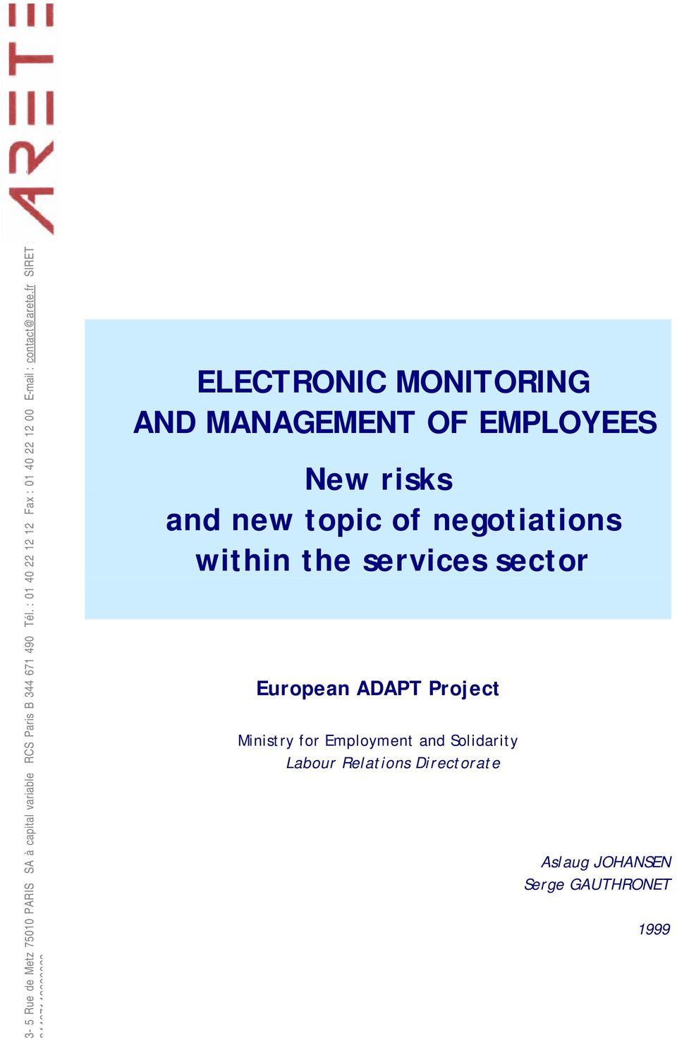 fr SIRET : 34467149000029 ELECTRONIC MONITORING AND MANAGEMENT OF EMPLOYEES New risks and new topic of
