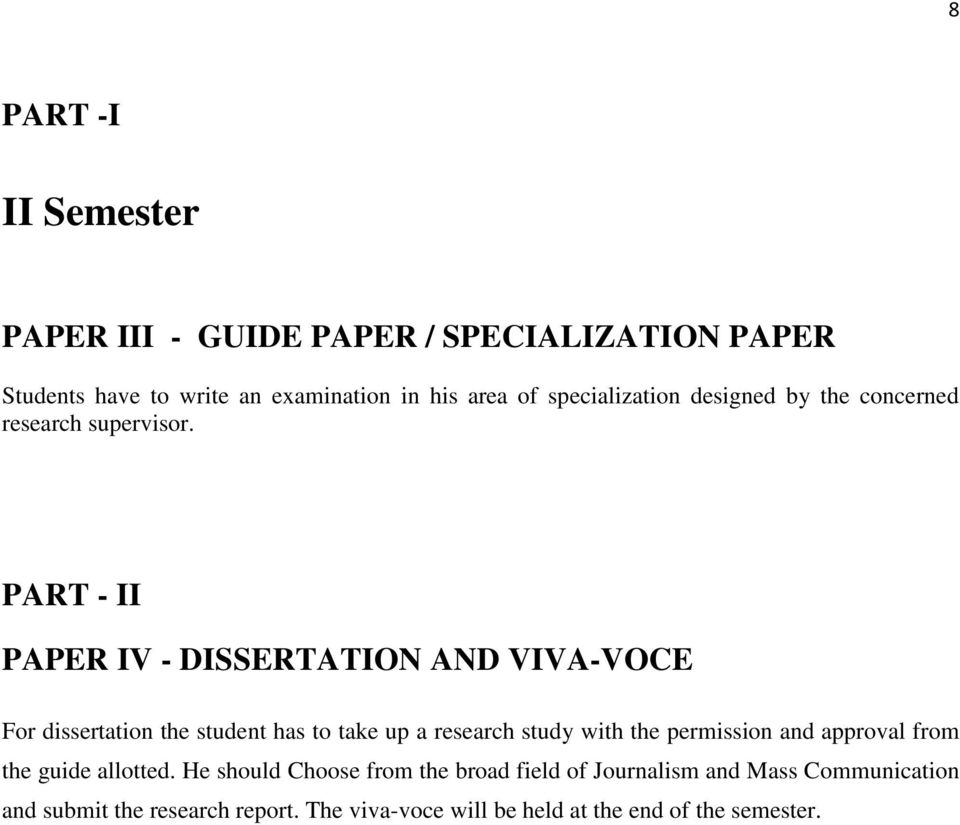 PART - II PAPER IV - DISSERTATION AND VIVA-VOCE For dissertation the student has to take up a research study with the