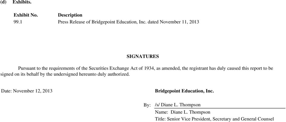 registrant has duly caused this report to be signed on its behalf by the undersigned hereunto duly authorized.