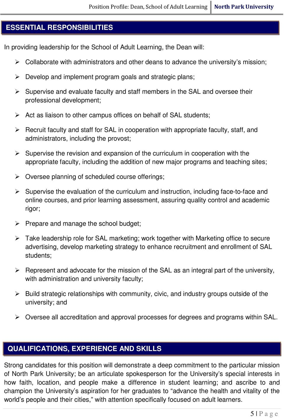 of SAL students; Recruit faculty and staff for SAL in cooperation with appropriate faculty, staff, and administrators, including the provost; Supervise the revision and expansion of the curriculum in
