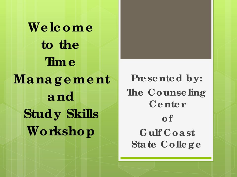 Workshop Presented by: The