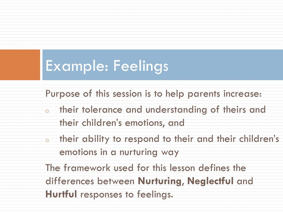 respond to their and their children s emotions in a nurturing way The framework used for