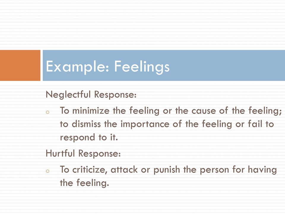 importance of the feeling or fail to respond to it.