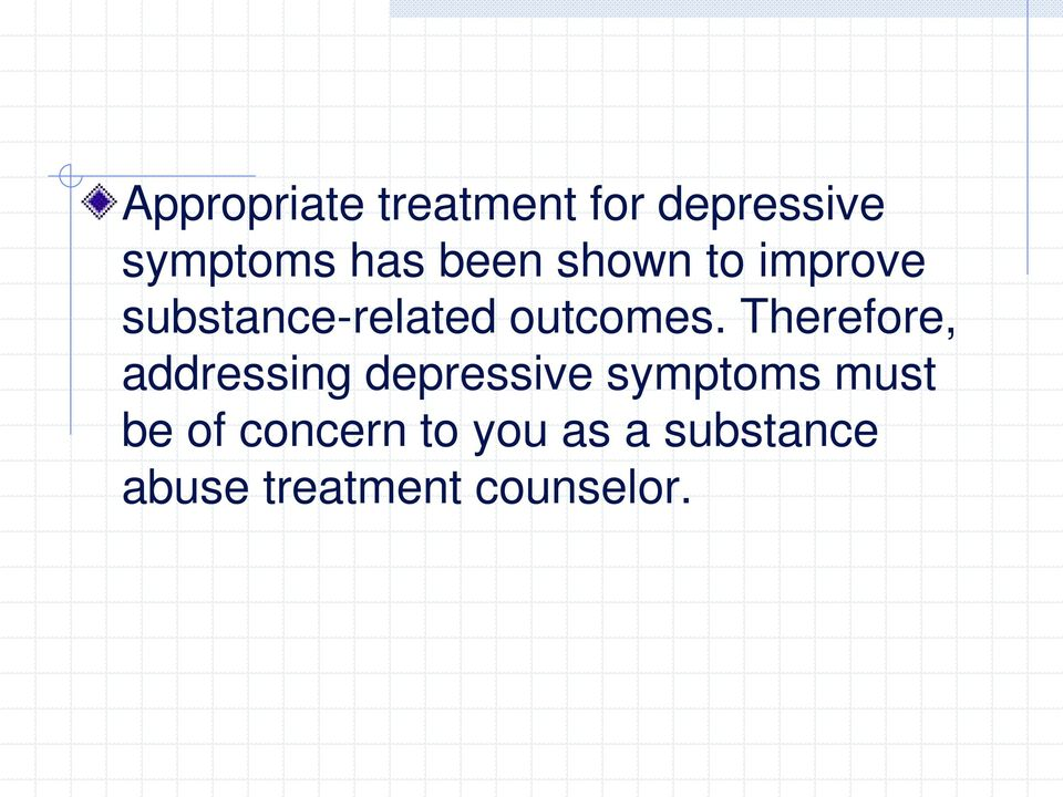 Therefore, addressing depressive symptoms must be of
