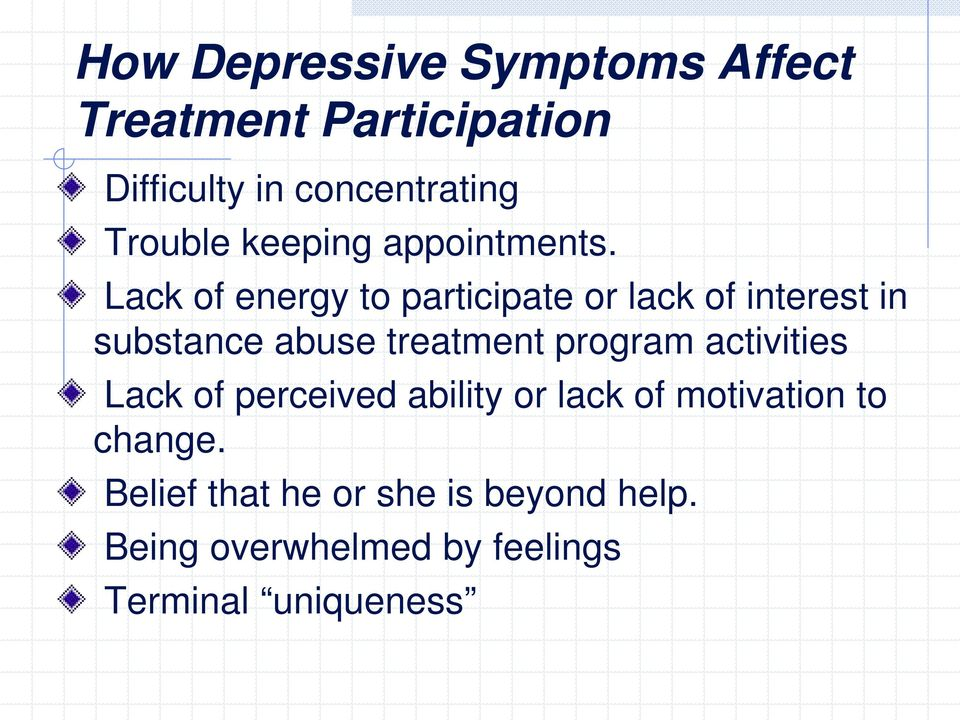 Lack of energy to participate or lack of interest in substance abuse treatment program