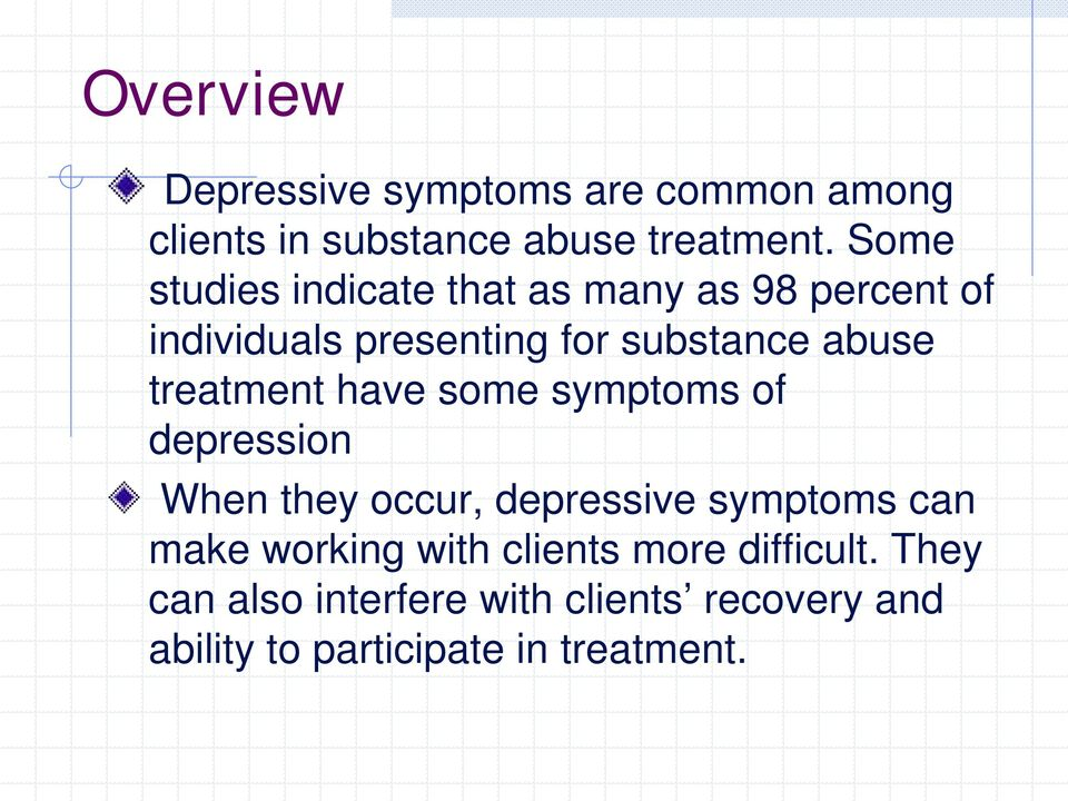 treatment have some symptoms of depression When they occur, depressive symptoms can make working