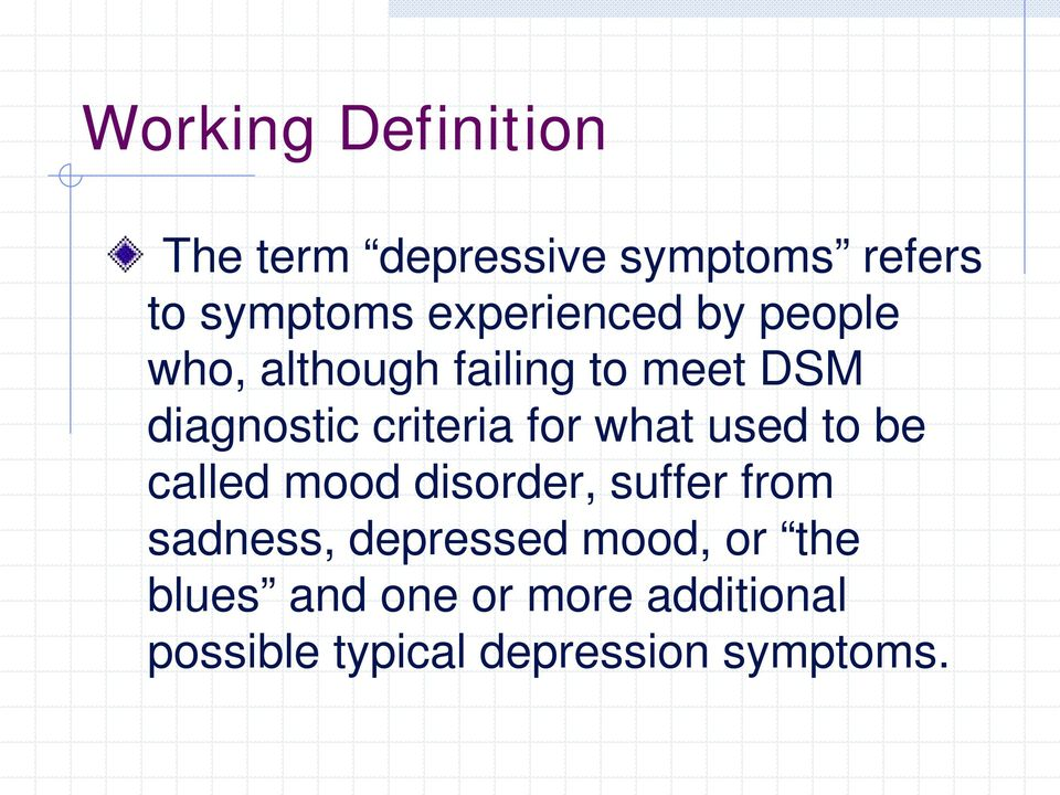 criteria for what used to be called mood disorder, suffer from sadness,