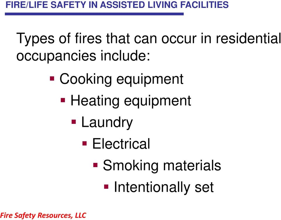 occupancies include: Cooking equipment Heating
