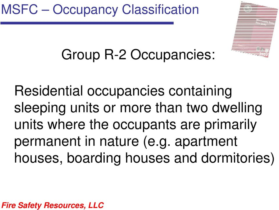 than two dwelling units where the occupants are primarily
