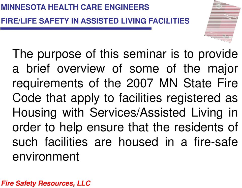Statet Fire Code that apply to facilities registered as Housing with Services/Assisted i