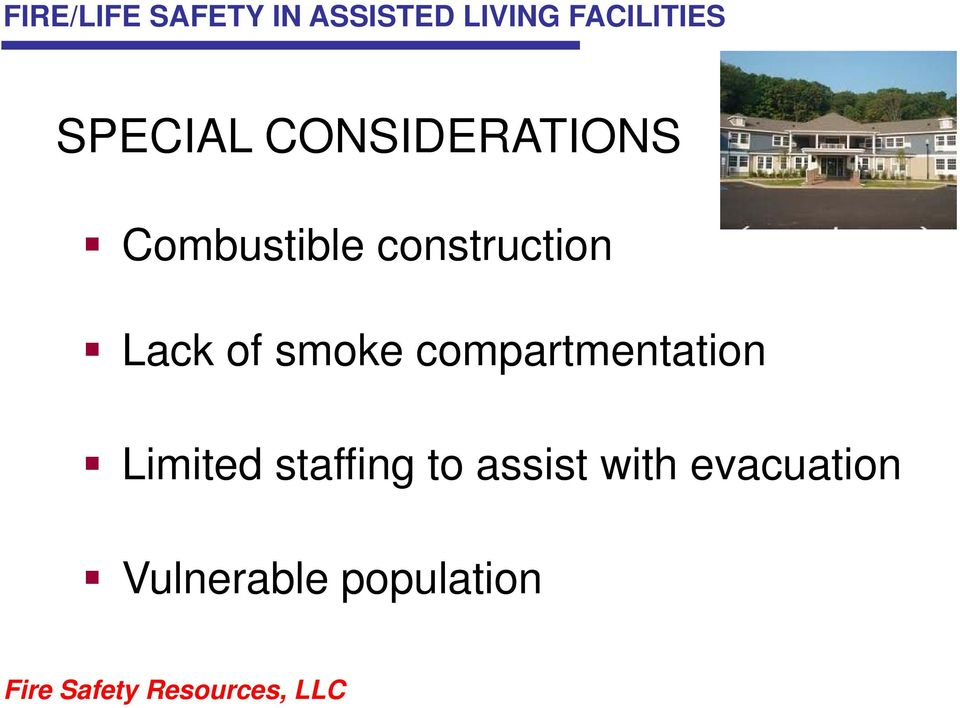 Lack of smoke compartmentation Limited staffing
