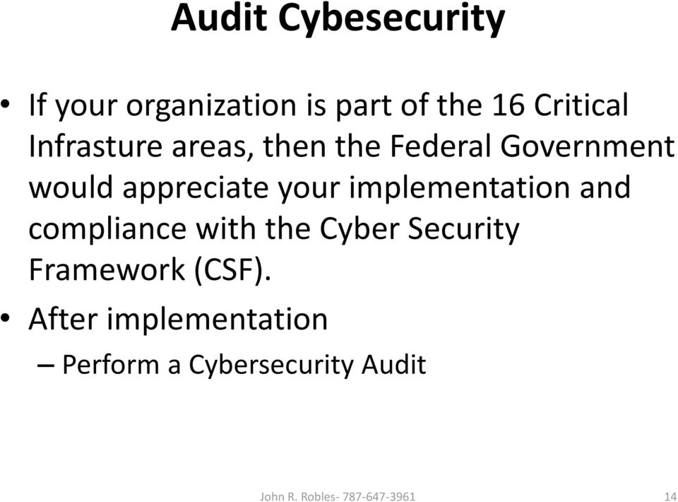implementation and compliance with the Cyber Security Framework (CSF).