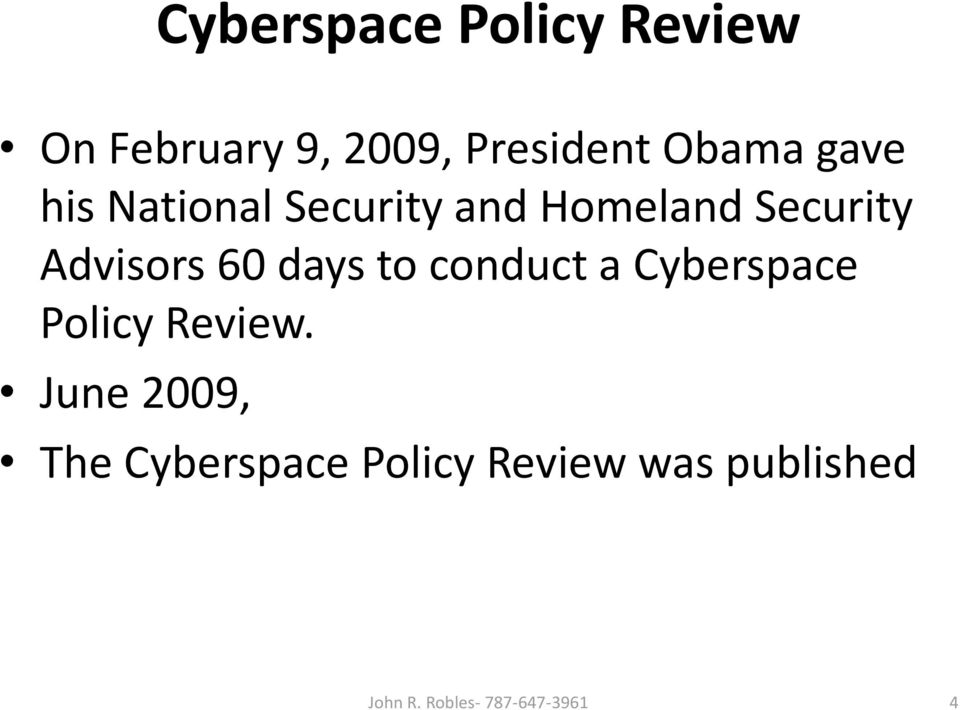 days to conduct a Cyberspace Policy Review.