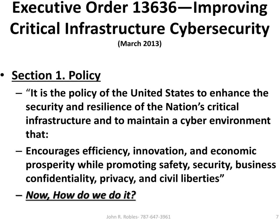 infrastructure and to maintain a cyber environment that: Encourages efficiency, innovation, and economic