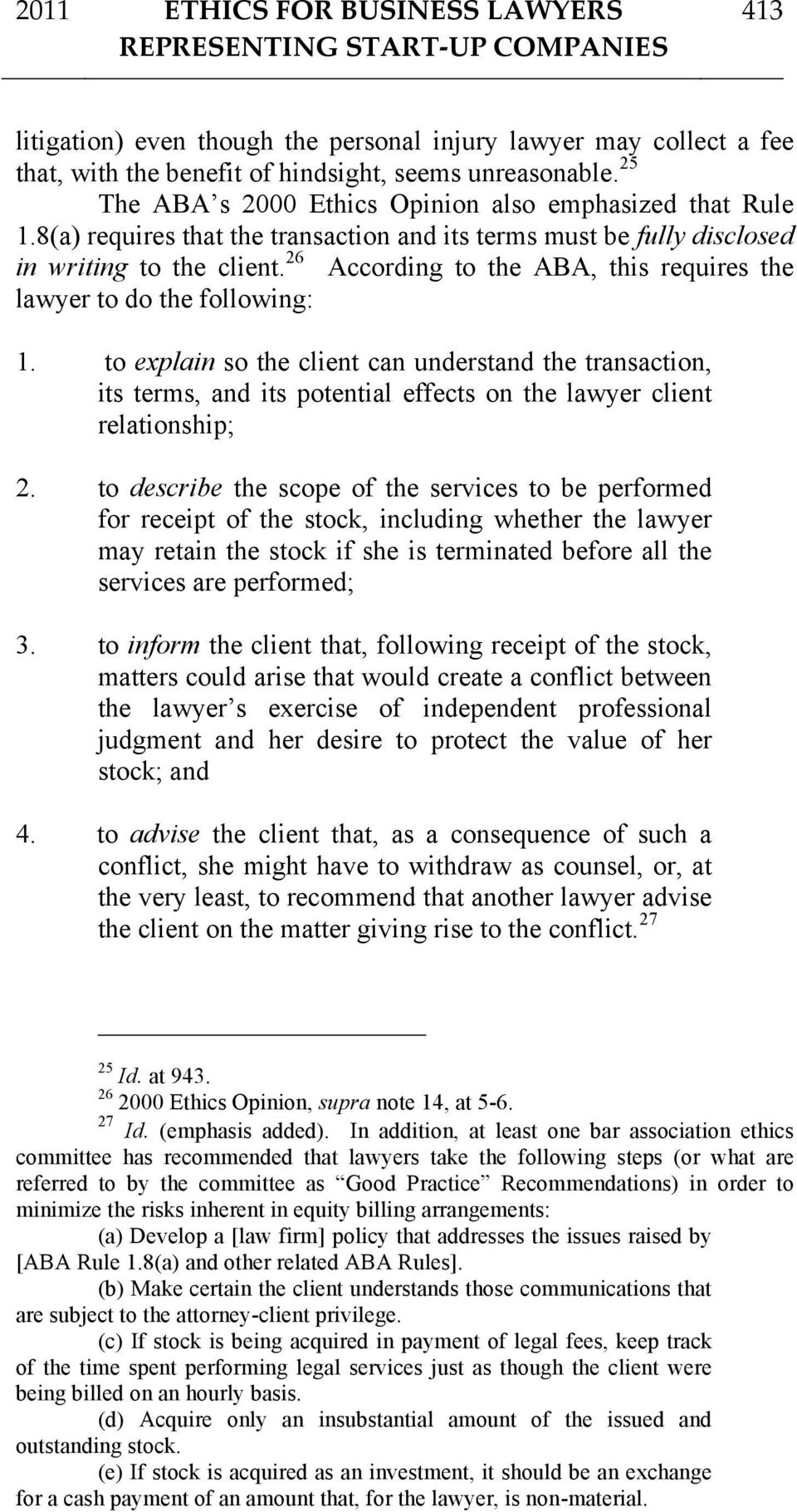 26 According to the ABA, this requires the lawyer to do the following: 1.