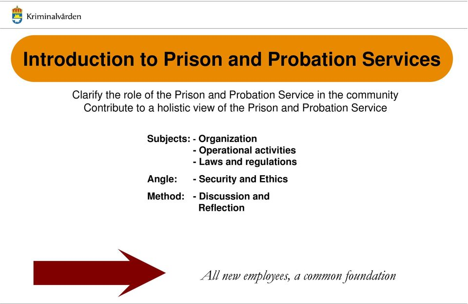 Probation Service Subjects: - Organization -Operational activities - Laws and regulations
