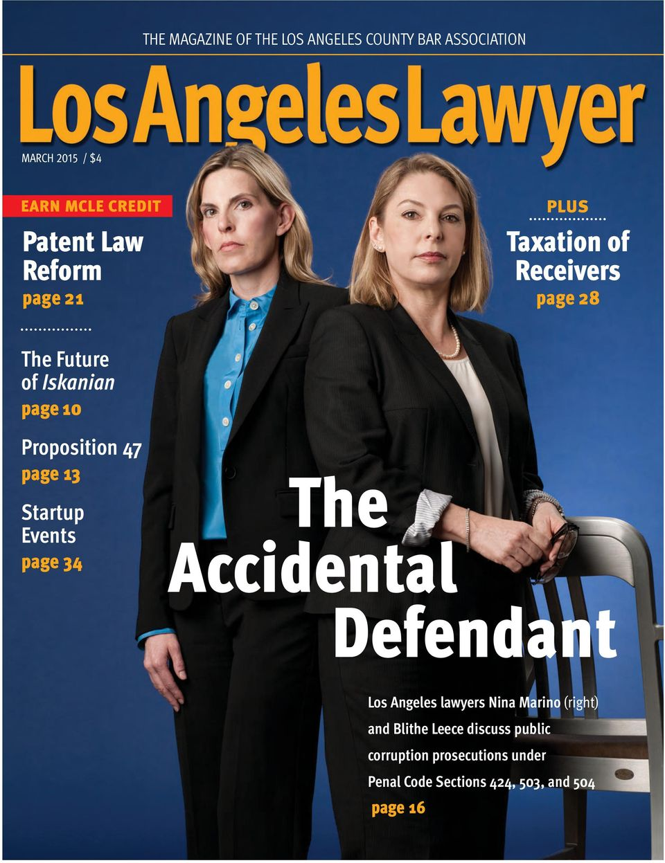page 13 Startup Events page 34 The Accidental Defendant Los Angeles lawyers Nina Marino (right) and