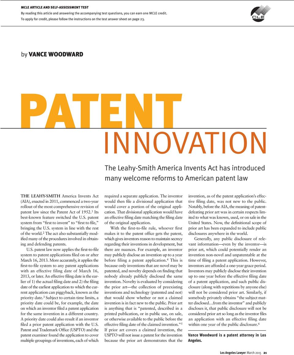 by VANCE WOODWARD PATENT INNOVATION The Leahy-Smith America Invents Act has introduced many welcome reforms to American patent law THE LEAHY-SMITH America Invents Act (AIA), enacted in 2011,