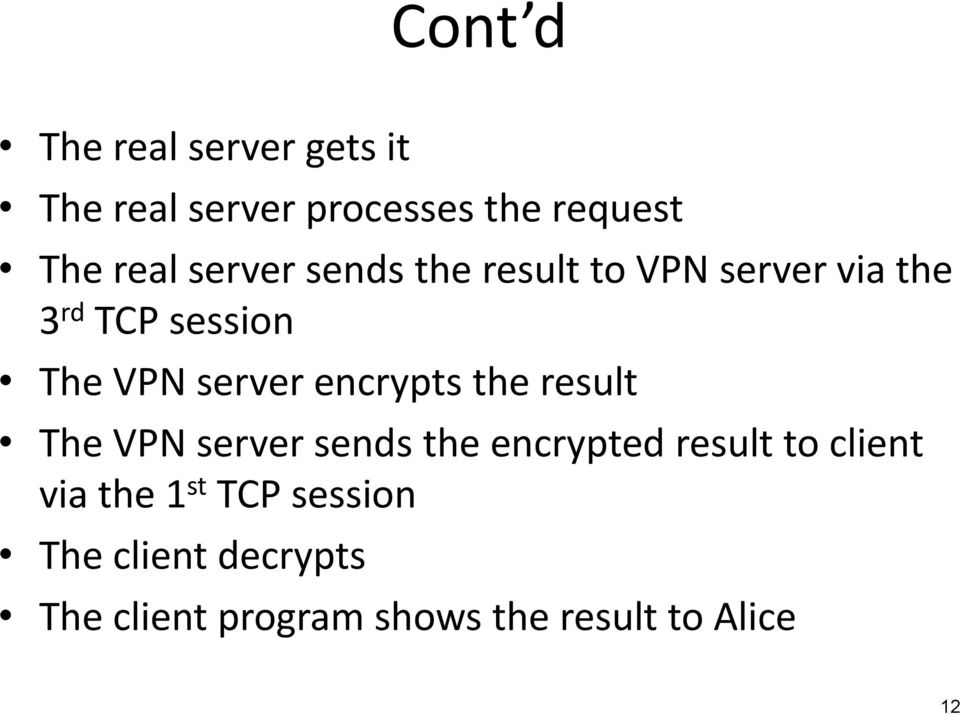 encrypts the result The VPN server sends the encrypted result to client via the