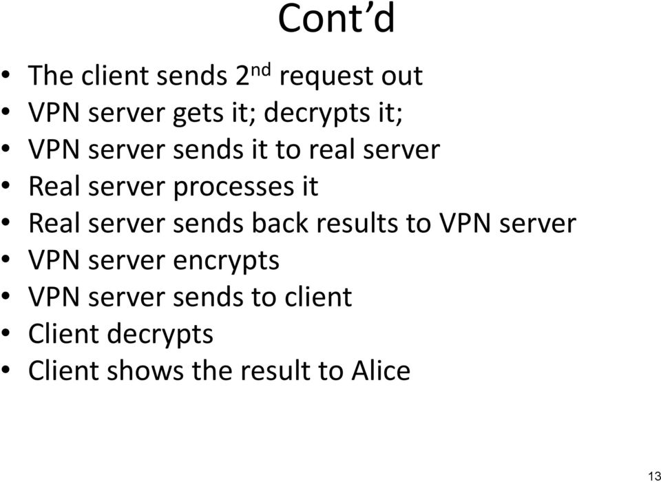 server sends back results to VPN server VPN server encrypts VPN