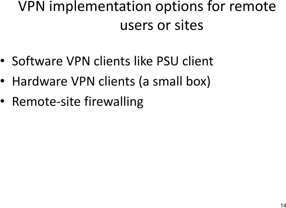 like PSU client Hardware VPN clients