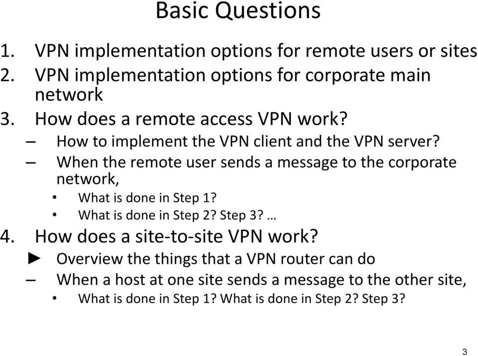 When the remote user sends a message to the corporate network, What is done in Step 1? What is done in Step 2? Step 3? 4.