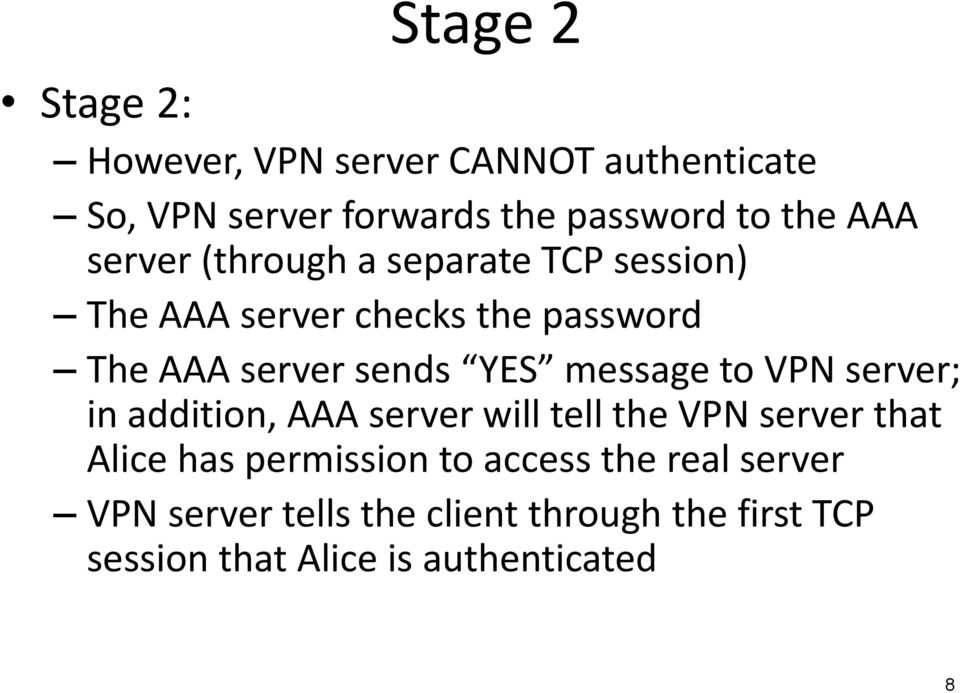 message to VPN server; in addition, AAA server will tell the VPN server that Alice has permission to