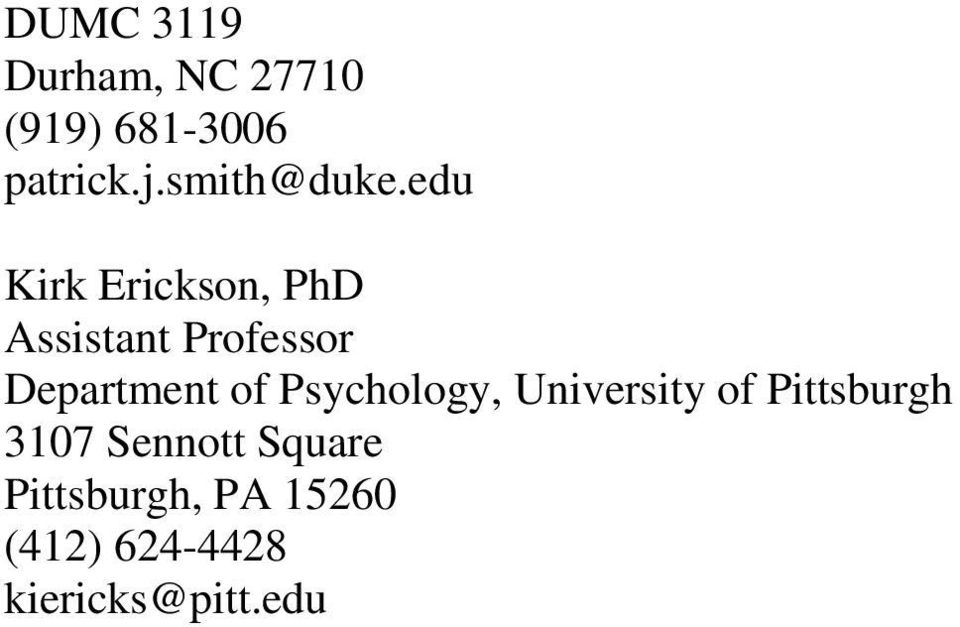 edu Kirk Erickson, PhD Department of Psychology,