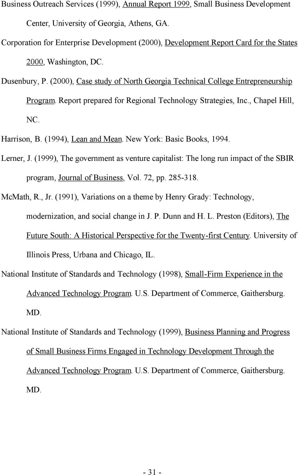 (2000), Case study of North Georgia Technical College Entrepreneurship Program. Report prepared for Regional Technology Strategies, Inc., Chapel Hill, NC. Harrison, B. (1994), Lean and Mean.